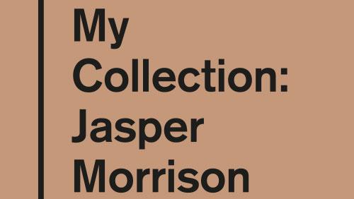 Museum für Gestaltung – «MyCollection: Jasper Morrison»